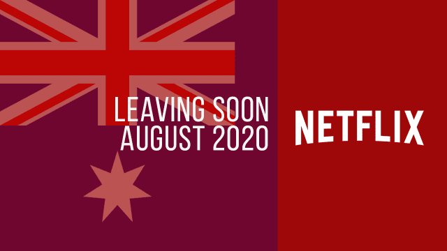 Titles Leaving Netflix Australia August 2020