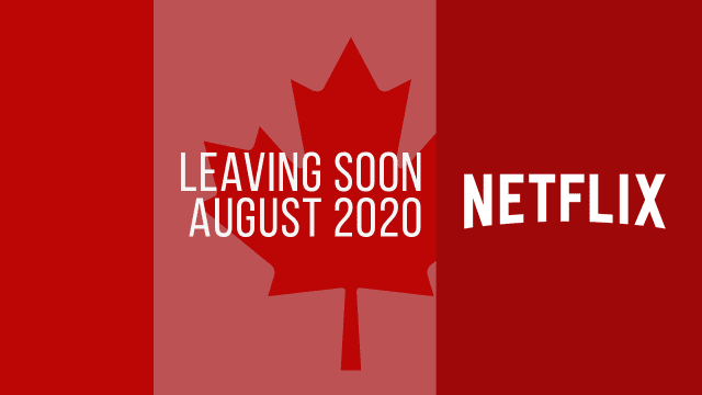 Titles Leaving Netflix Canada August 2020