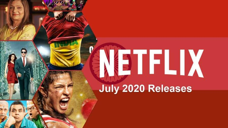 new hindi movies tv series on netflix july 2020