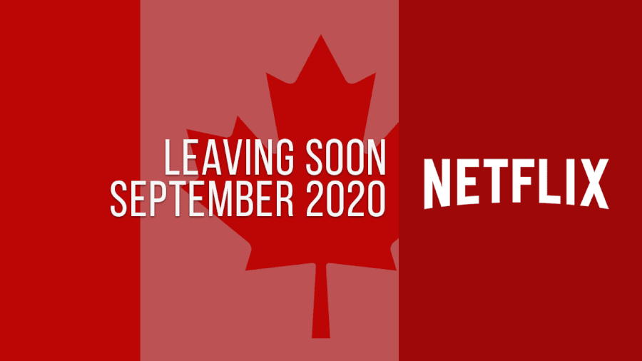 Titles Leaving Netflix Canada September 2020