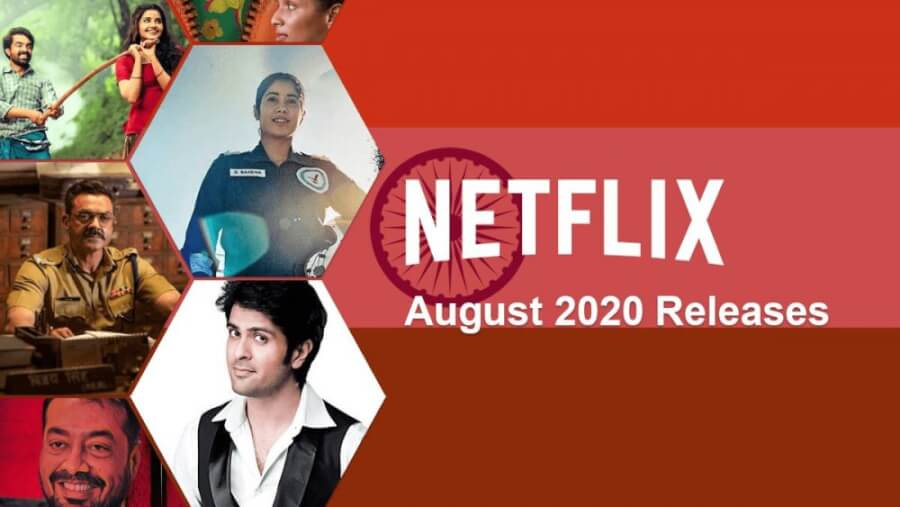 new indian movies tv series on netflix august 2020