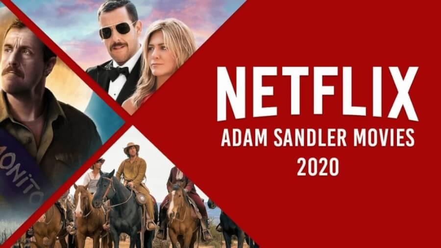 Adam Sandler Movies on Netflix in 2020