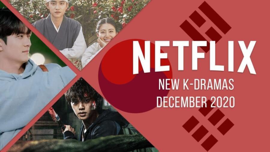 New K Dramas on Netflix December 2020