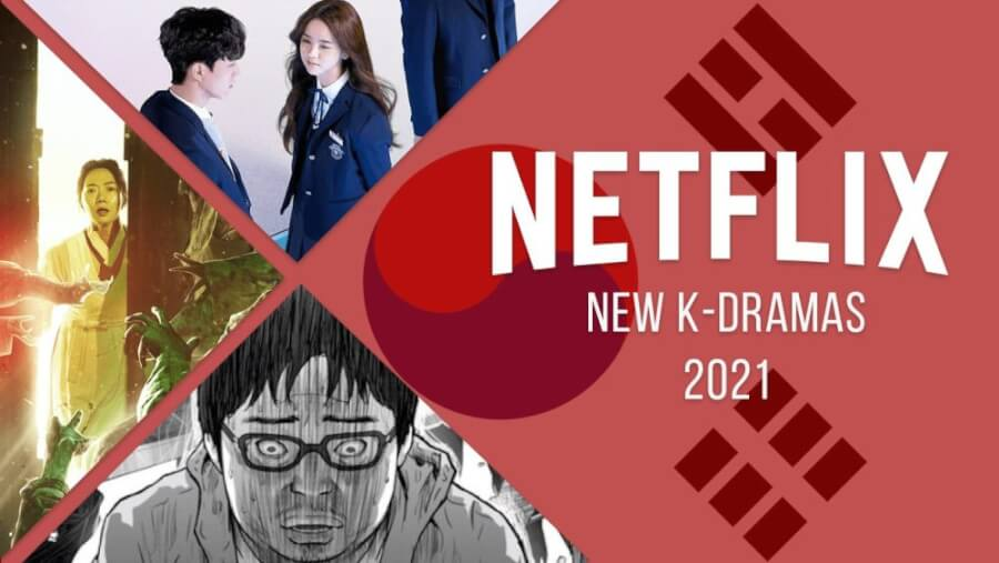 k dramas coming to netflix in 2021