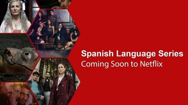 new returning spanish series netflix 2021 2022