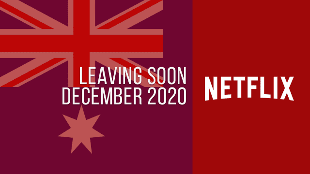 Titles Leaving Netflix Australia December 2020