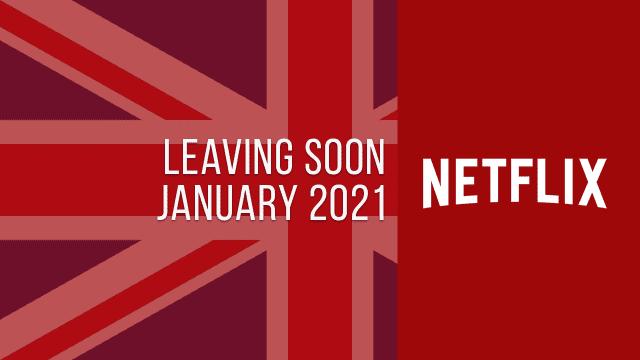 Titles Leaving Netflix UK January 2021