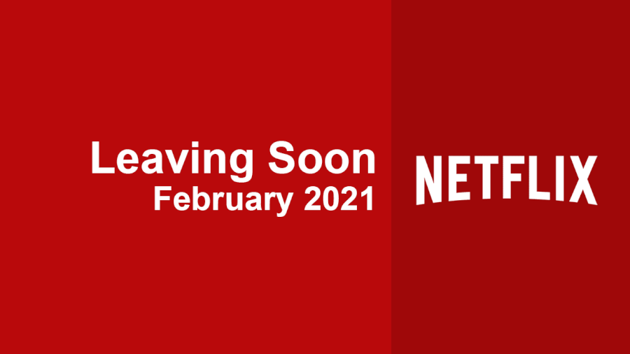 leaving soon netflix february 2021