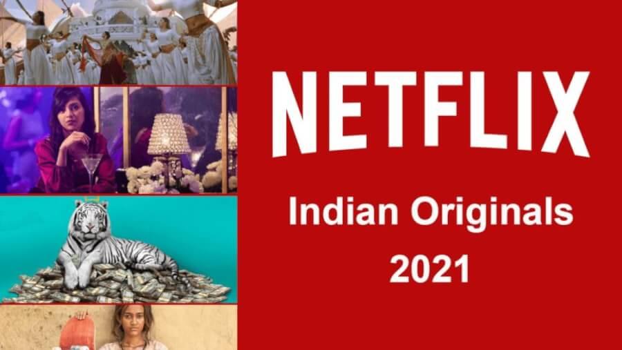 netflix originals from india 2021
