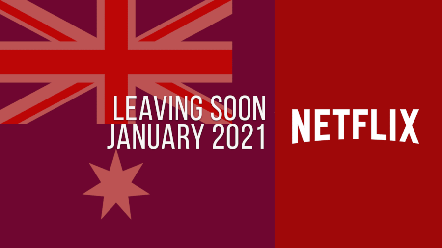 Titles Leaving Netflix Australia January 2021