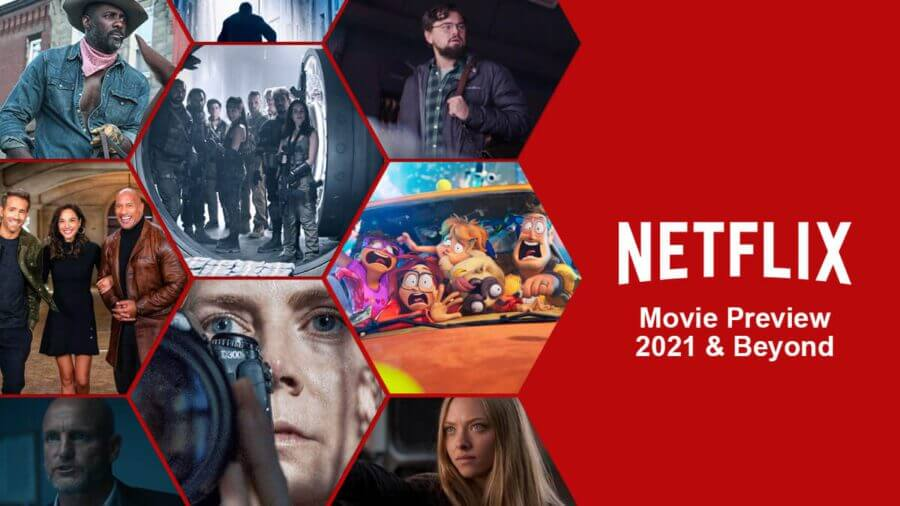 netflix movie preview 2021 and beyond