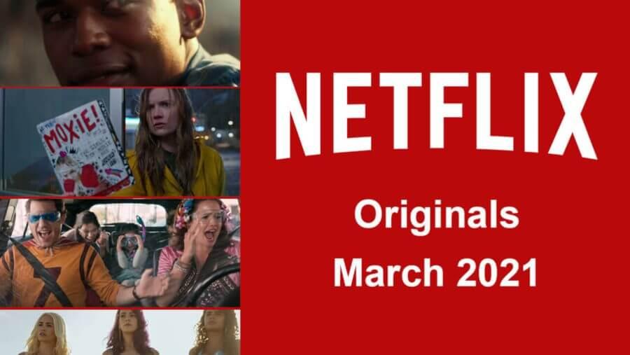 netflix originals march 2021