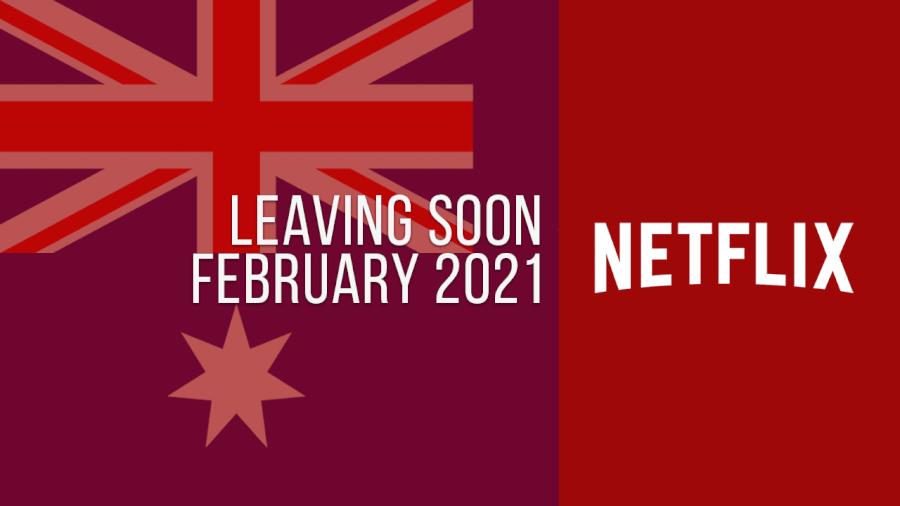 Titles Leaving Netflix Australia february 2021