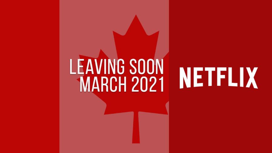 Títulos que abandonan Netflix Canadá en marzo de 2021