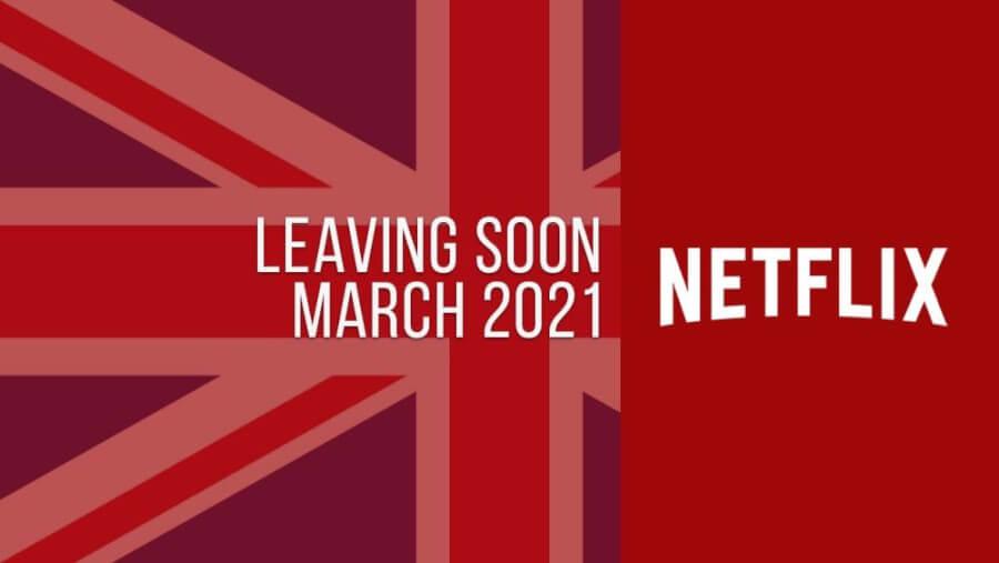 Titles Leaving Netflix UK March 2021