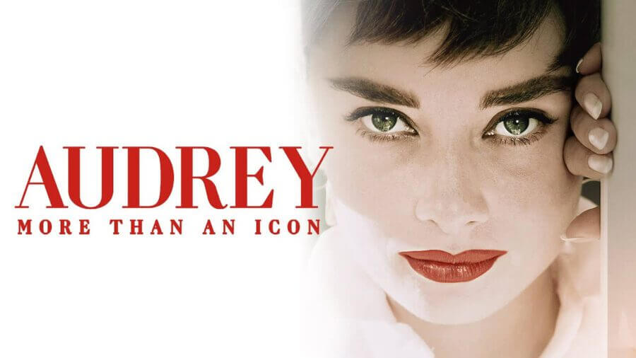 Audrey Hepburn Documentary Coming to Netflix in March 2021 - What's on  Netflix