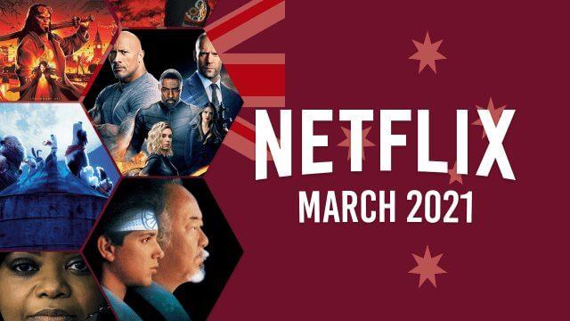 netflix coming soon aus march 2021 1