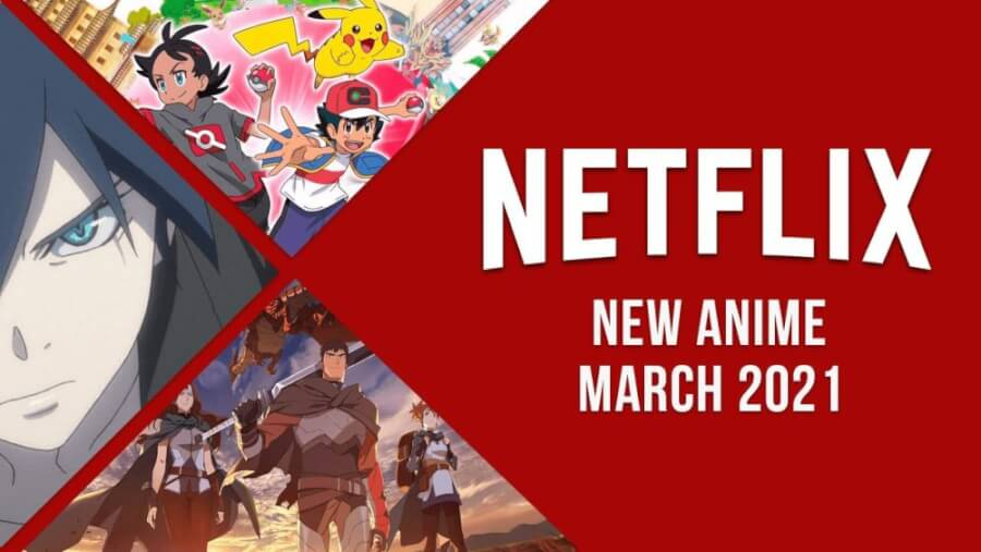 new anime on netflix march 2021