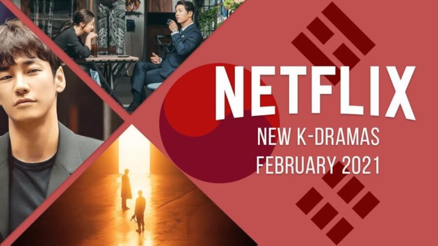 new k dramas on netflix february 2021