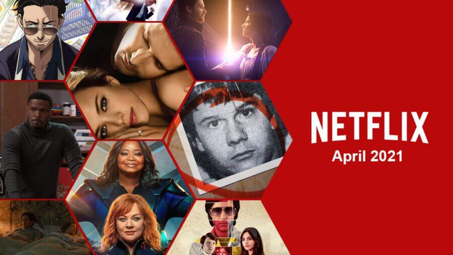 first look at whats coming to netflix in april 2021
