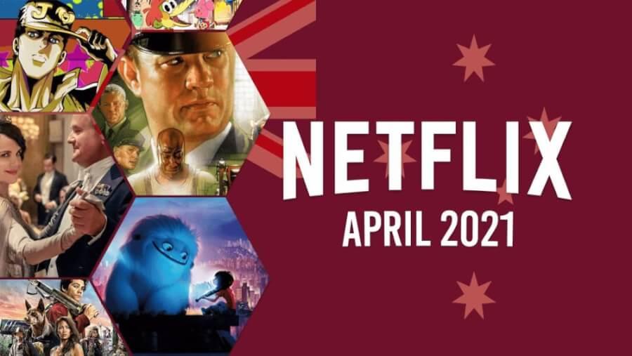 netflix coming soon aus april 2021