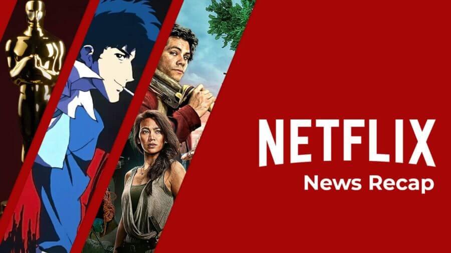 Resumen de noticias de Netflix esta semana 21 de marzo