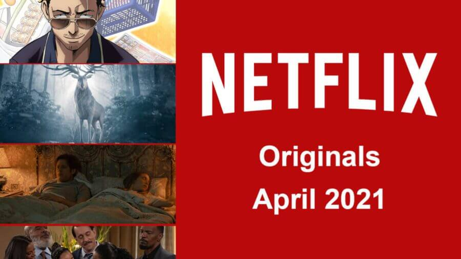 netflix originals april 2021