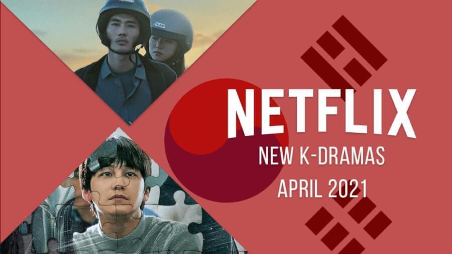 new k dramas on netflix april 2021 1