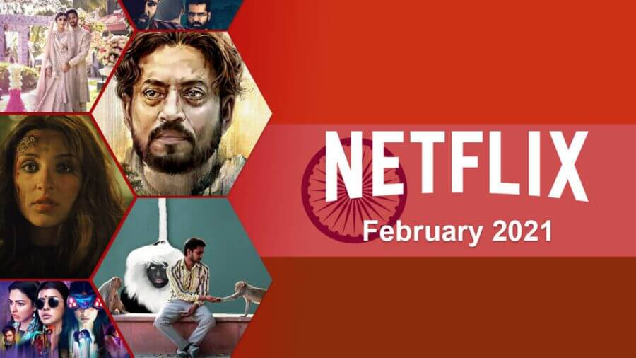 new Indian netflix releases in February 2021