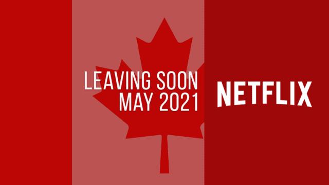 Titles Leaving Netflix Canada May 2021