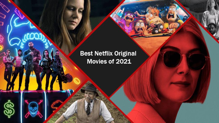 best new netflix original movies of 2021