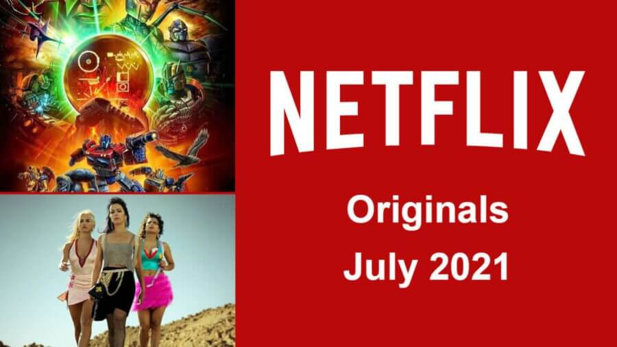 first look netflix originals july 2021