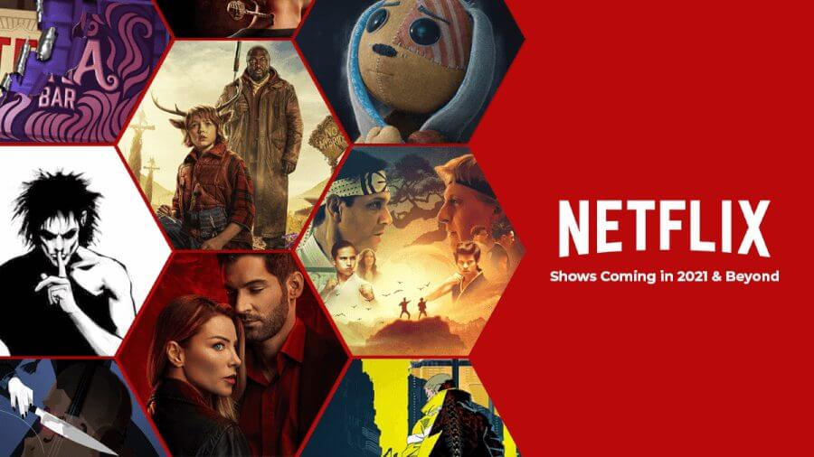 netflix original series coming in 2021 and beyond