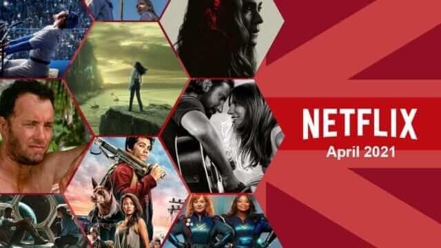 netflix uk april 2021 releases
