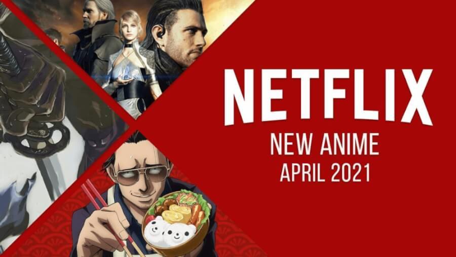new anime on netflix april 2021