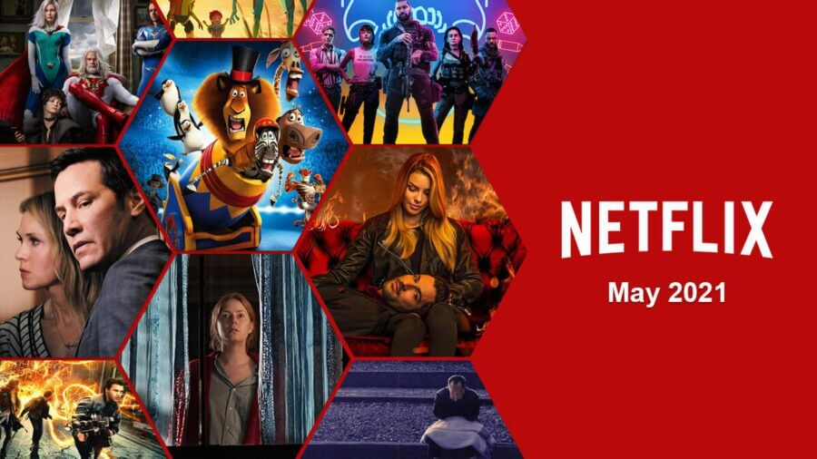 What's Coming to Netflix in May 2021 - What's on Netflix
