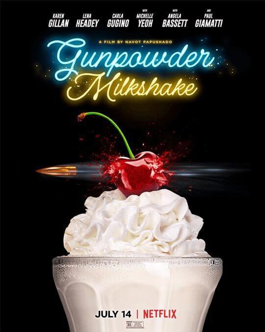 Action Thriller Gunpowder Milkshake is Coming to Netflix in July 2021