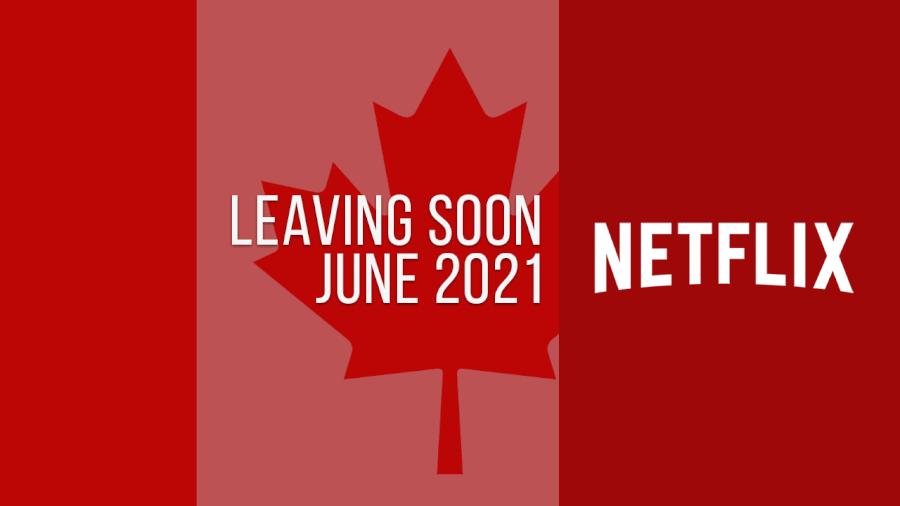 Titles Leaving Netflix Canada June 2021