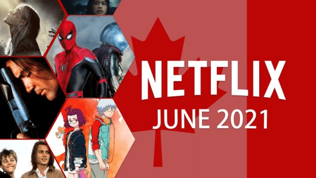 netflix coming soon CAN June 2021