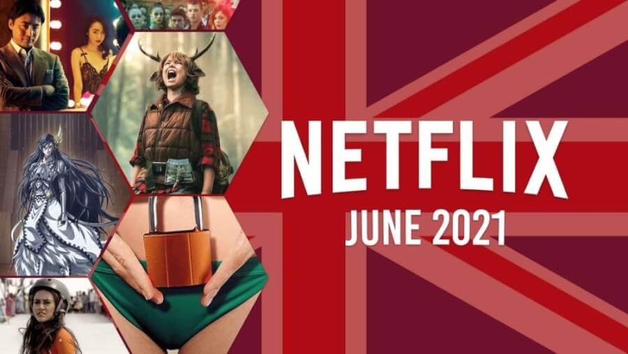 netflix coming soon uk june 2021