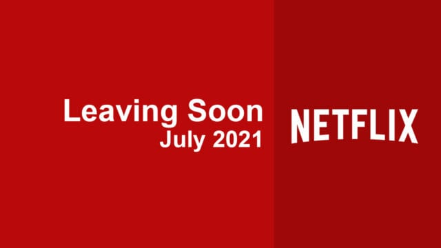 Movies & TV Shows Leaving Netflix in July 2021 Article Teaser Photo