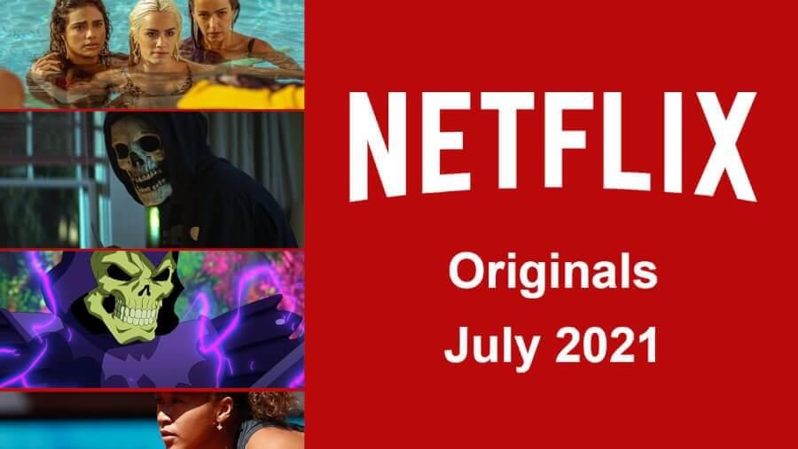 netflix originals july 2021