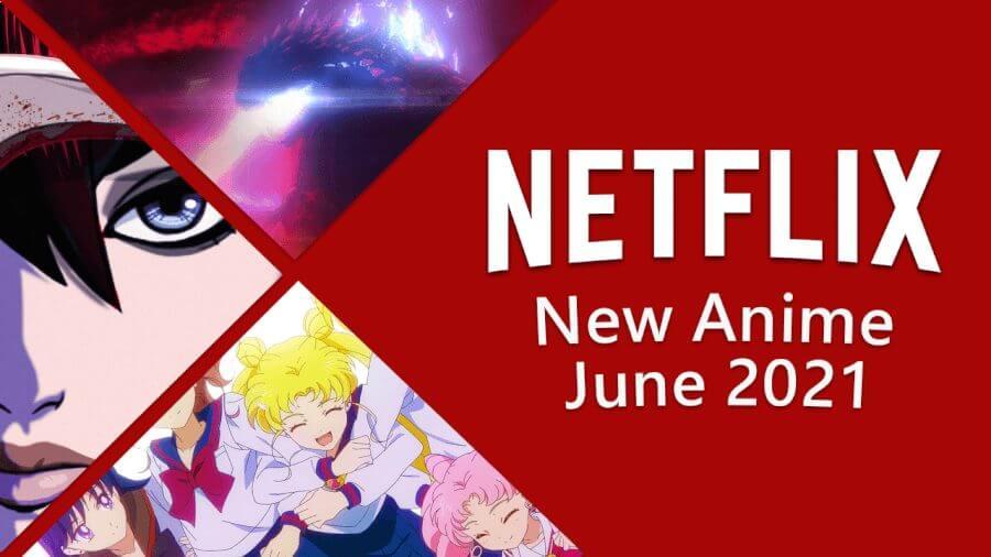 new anime on netflix june 2021