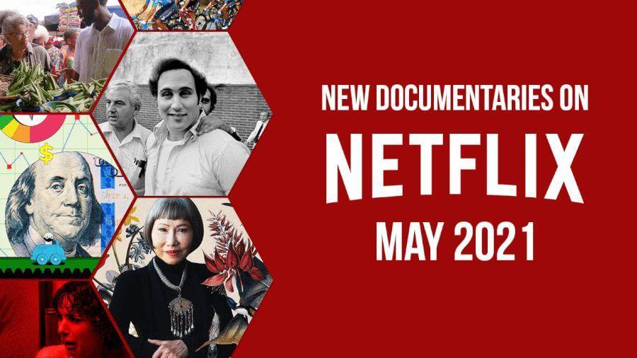 new netflix documentaries may 2021