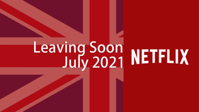 Movies & TV Shows Leaving Netflix UK in July 2021 Article Teaser Photo