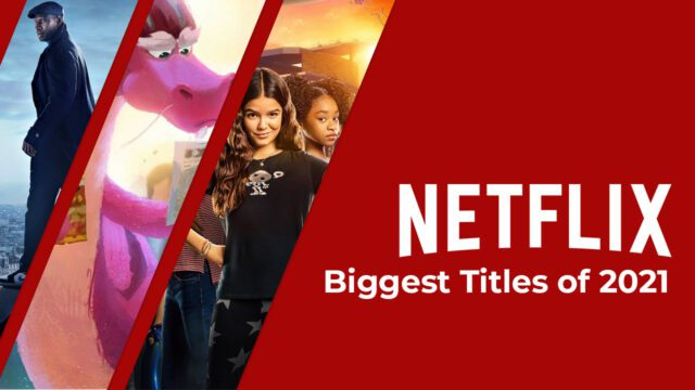 biggest titles on netflix in 2021 according to top 10s