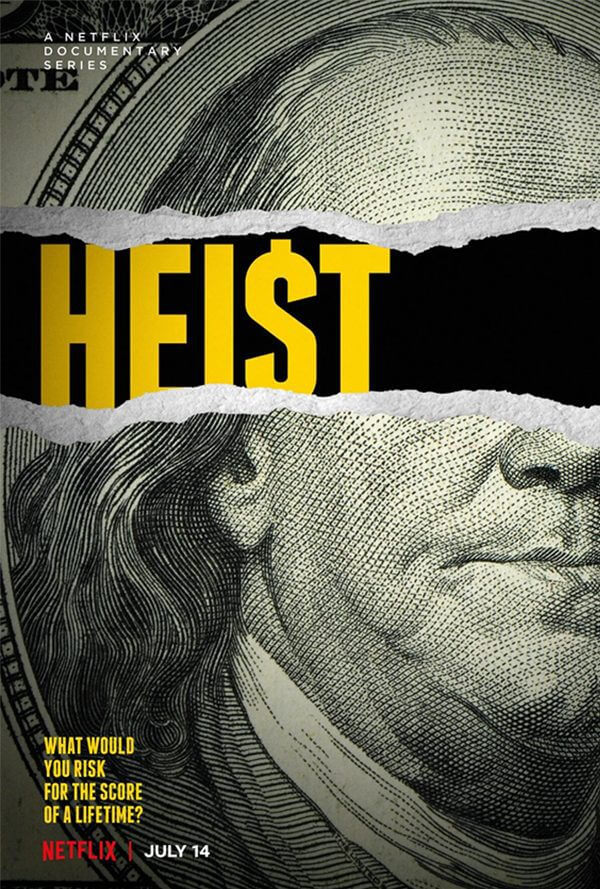 crime docuseries heist season 1 is coming to netflix in july 2021 poster copy