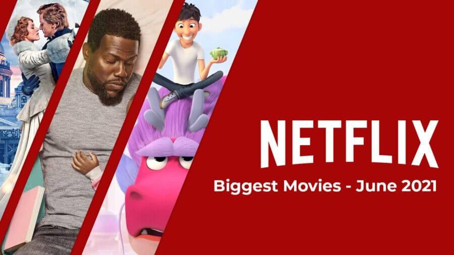películas más grandes de netflix junio de 2021