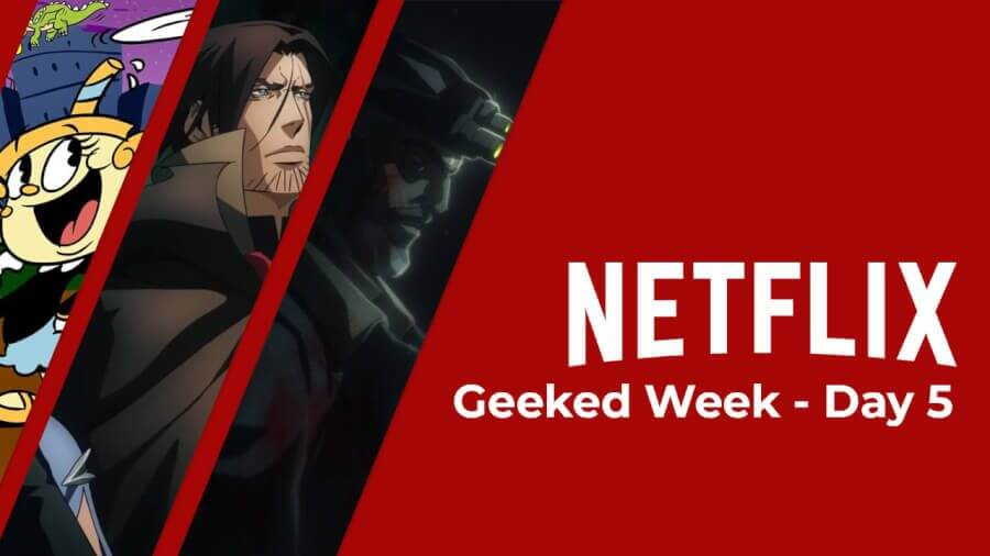 netflix geeked week day 5 roundup