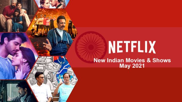 new indian titles added to netflix may 2021